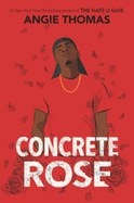 Concrete_Rose_Angie Thomas.jpeg